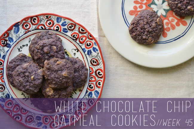 The Cookie Challenge // Week 45: White Chocolate Chip Oatmeal Cookies ...