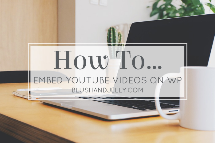 Embedding YouTube Videos to Your Blog Post